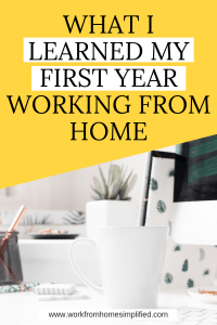 Lessons I Learned My First Year Working From Home