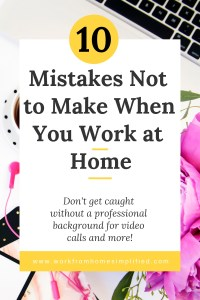 Work at Home Mistakes!