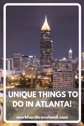 A look into unique things to do in Atlanta!