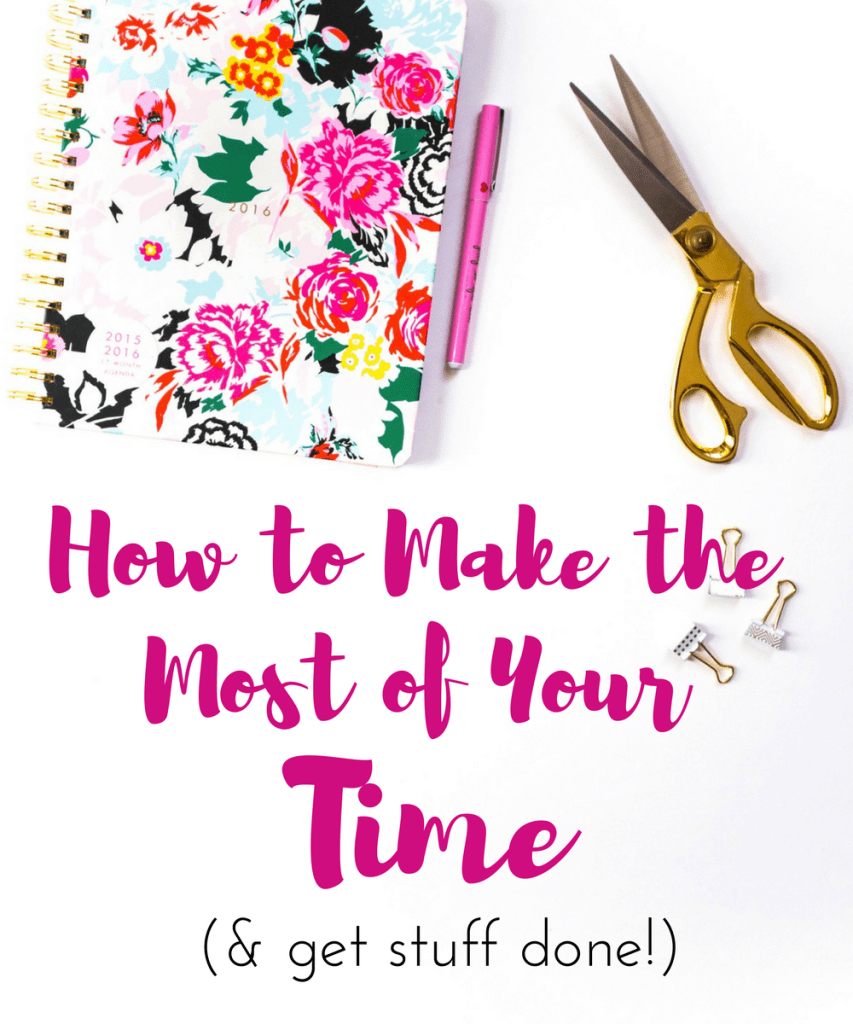 how-to-make-the-most-of-your-time-blog