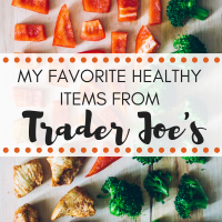 My Favorite Items from Trader Joe's