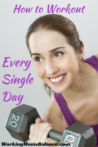How to Workout Every Single Day