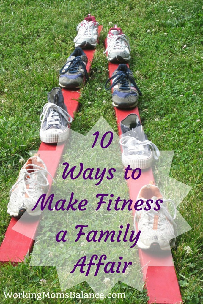 You want to get fit and active, but you don't want to sacrifice even more time away from your kids than you already do? Then you need to make fitness a family affair. Here are 10 ways to include your husband and children in your quest to be more active, get fit, and get healthy.