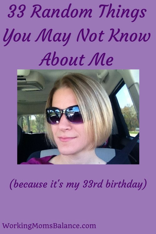 33 Things You May Not Know About Me(because it's my birthday)