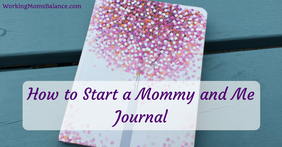 How to Start a Mommy and Me Journal