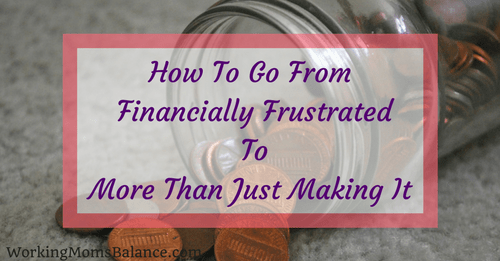 How To Go From Financially Frustrated to More Than Just Making It