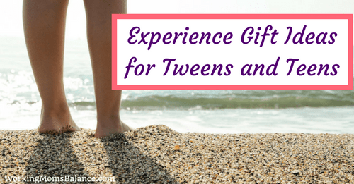 Experience Gift Ideas for Tweens and Teens