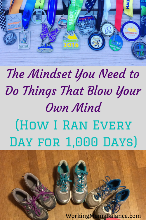 I've been running every day for 1000 days. This post shares what I've learned and done to develop the mindset that allowed me to blow my own mind about what is possible in life.
