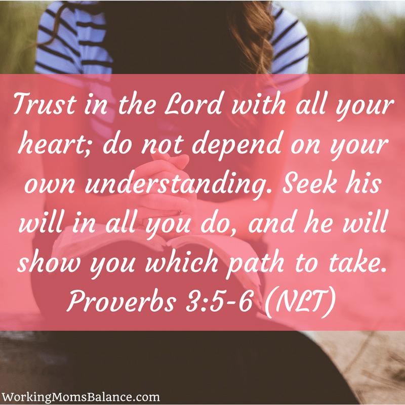 Proverbs 3:5-6 (NLT) - Working Mom's Balance