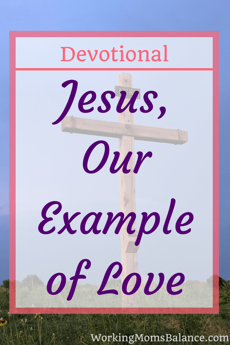 This devotional takes a look at 1 John 3:16 and examines how Jesus Crucifixion is to be our example of love. This is the kind of love we are to show to others. #devotional #bibleverse