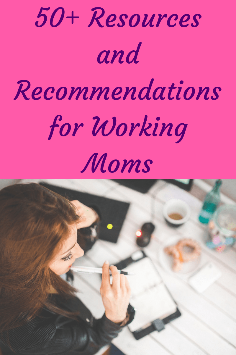 More than 50 resources and recommendations for working moms. These resources can help you better manage your life, your stress, your time, and your health. #workingmom #resources #recommendations #helpfulproducts #busymom #momlife #lifebalance