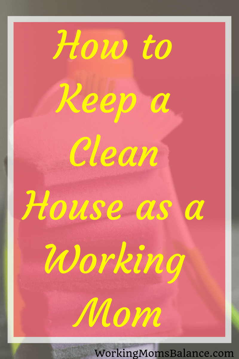 Tips and strategies to help working moms keep up with household chores. You can keep a clean house while working full time. This post gives you practical strategies and ideas to help you create routines and habits so your home is always clean and company ready. #workingmom #cleanhouse #housekeeping #homemaking #housework #chores