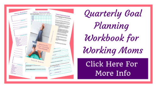 ab your copy of my Quarterly Goal Setting Workbook for Working Moms
