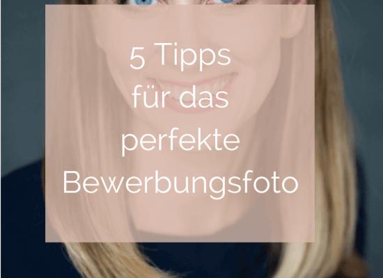 5 Tipps für das perfekte Bewerbungsfoto