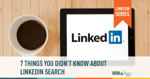 7 Things You Need to Know About LinkedIn Search