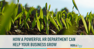 How Can a Powerful HR Department Help Your Business Expand/Evolve/Grow
