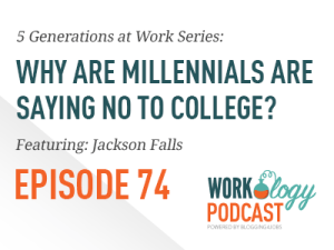 Ep 74 – Why Millenials Are Saying No to College Education #fivegenwork