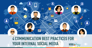 4 Communication Best Practices for Your Internal Social Media