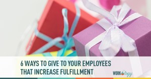 Six Ways to Gift Your Employees That Increase Fulfillment
