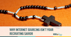 Why Internet Sourcing Isn't Your Recruiting Savior
