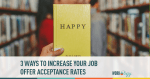 job offer acceptance, candidate accepts job offer, increase job offer acceptance, candidate multiple offers, job offers