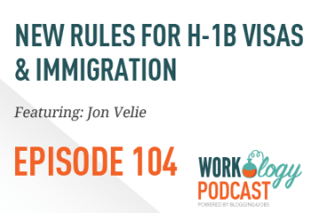 Ep 104: H-1B Visas, Immigration & the Travel Ban