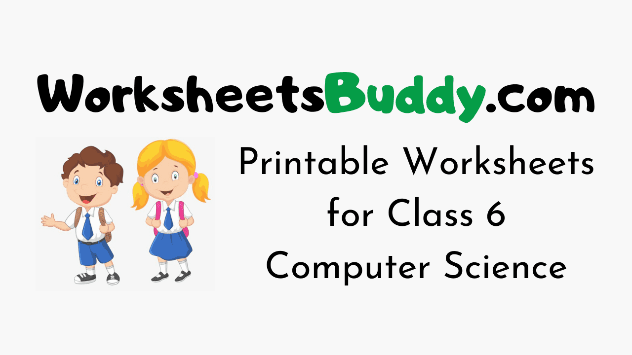 hight resolution of CBSE NCERT Worksheets for Class 6 Computer Science - WorksheetsBuddy.com