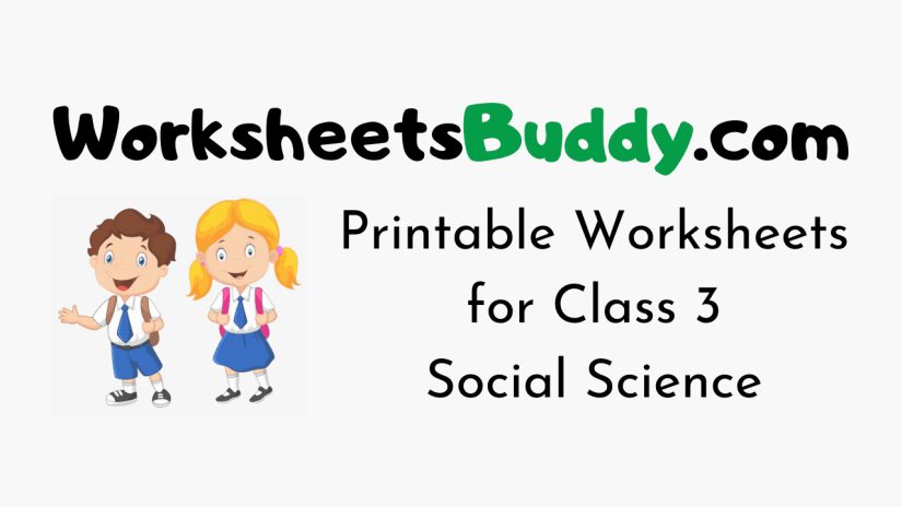Worksheets for Class 3 Social Science