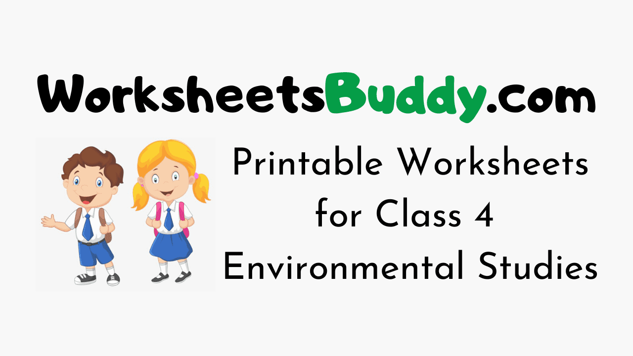 Worksheets for Class 4 Environmental Studies