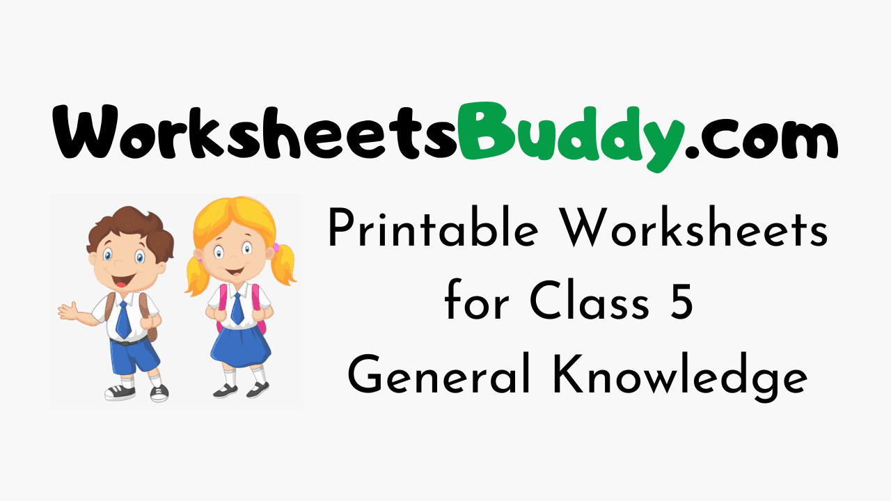 hight resolution of CBSE NCERT Worksheets for Class 5 General Knowledge - WorksheetsBuddy.com