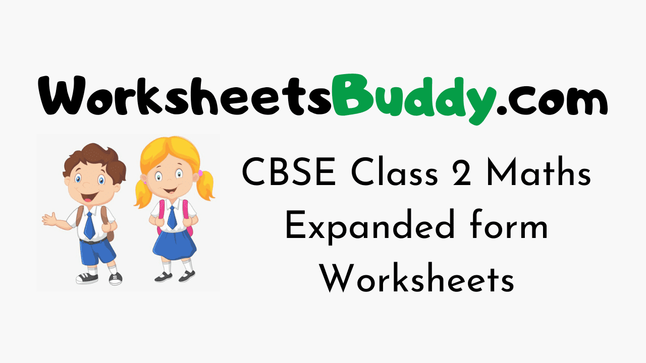 CBSE Class 2 Maths Expanded form Worksheets
