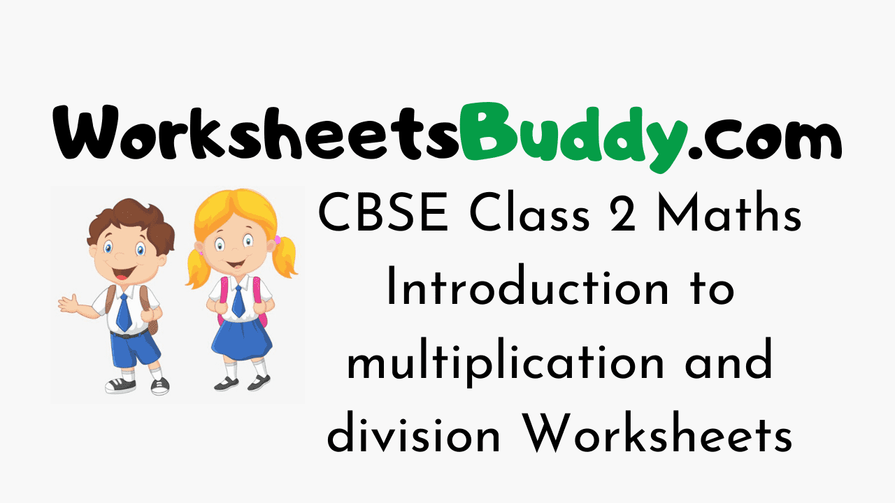 small resolution of CBSE Class 2 Maths Introduction to multiplication and division Worksheets -  WorkSheets Buddy