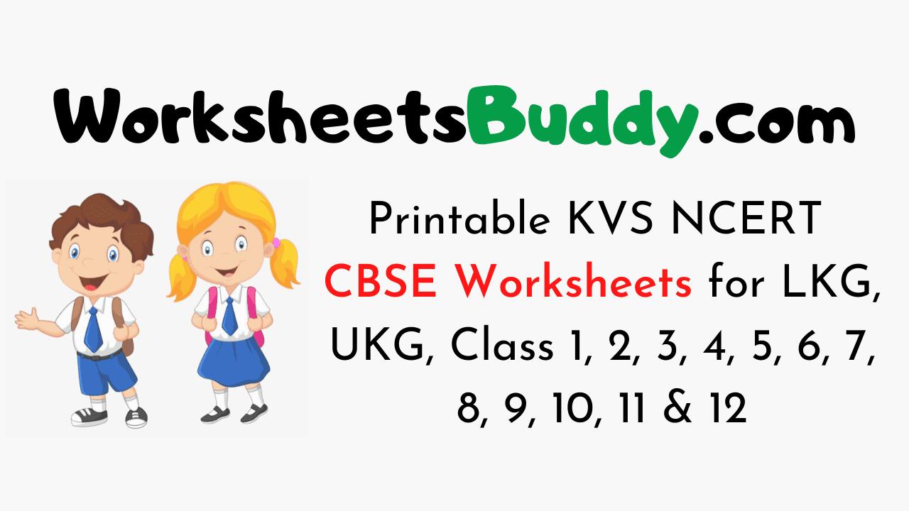 Printable Kvs Ncert Cbse Worksheets For Lkg Ukg Class 1 2 3 4 5 6 7 8 9 10 11 12 Worksheets Buddy