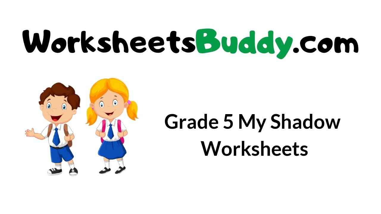 grade-5-my-shadow-worksheets