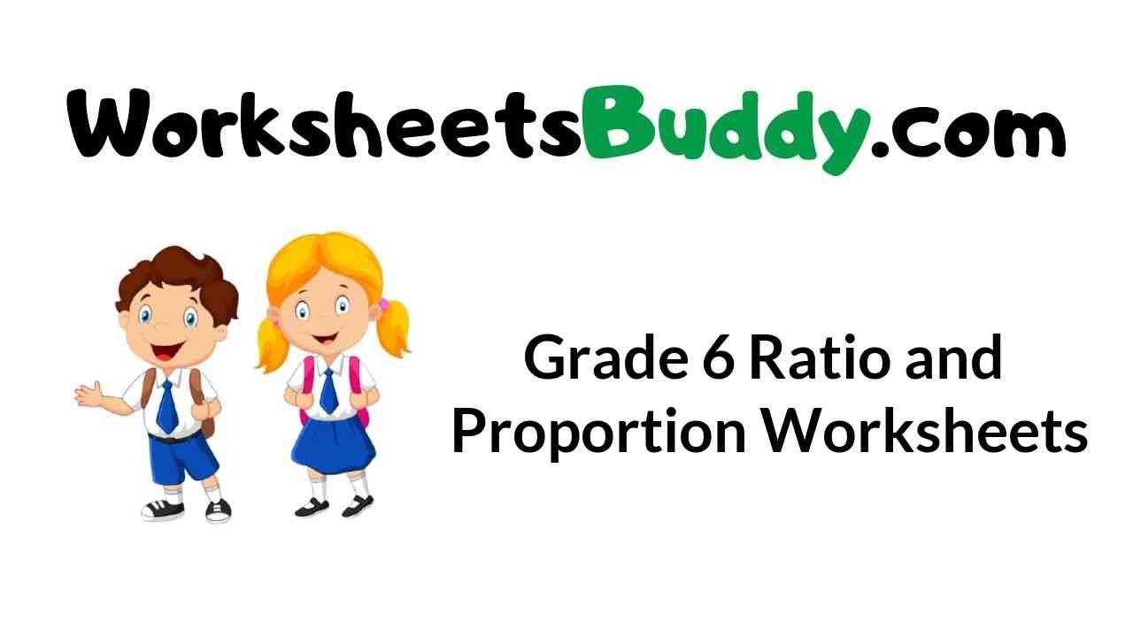 hight resolution of Grade 6 Ratio and Proportion Worksheets - WorkSheets Buddy