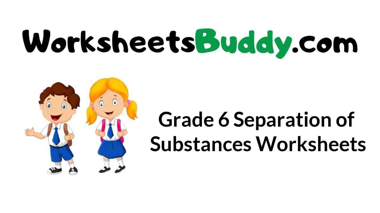 grade-6-separation-of-substances-worksheets