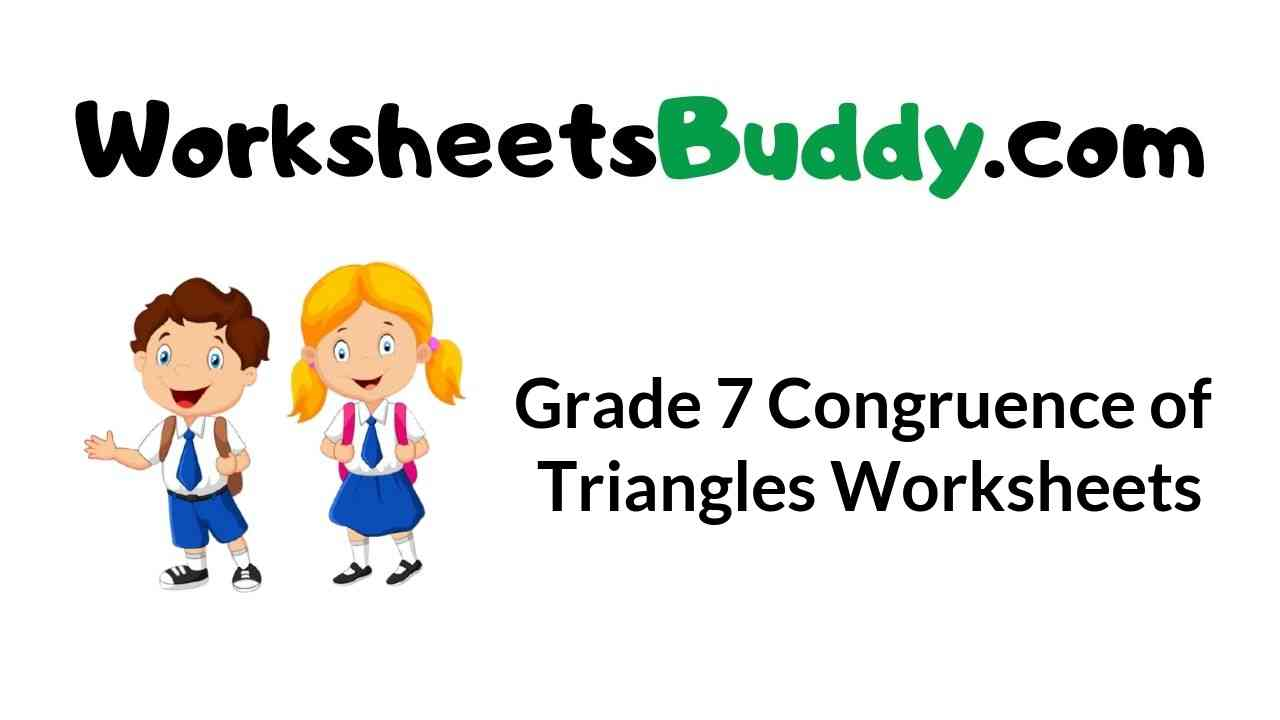 hight resolution of Grade 7 Congruence of Triangles Worksheets - WorkSheets Buddy