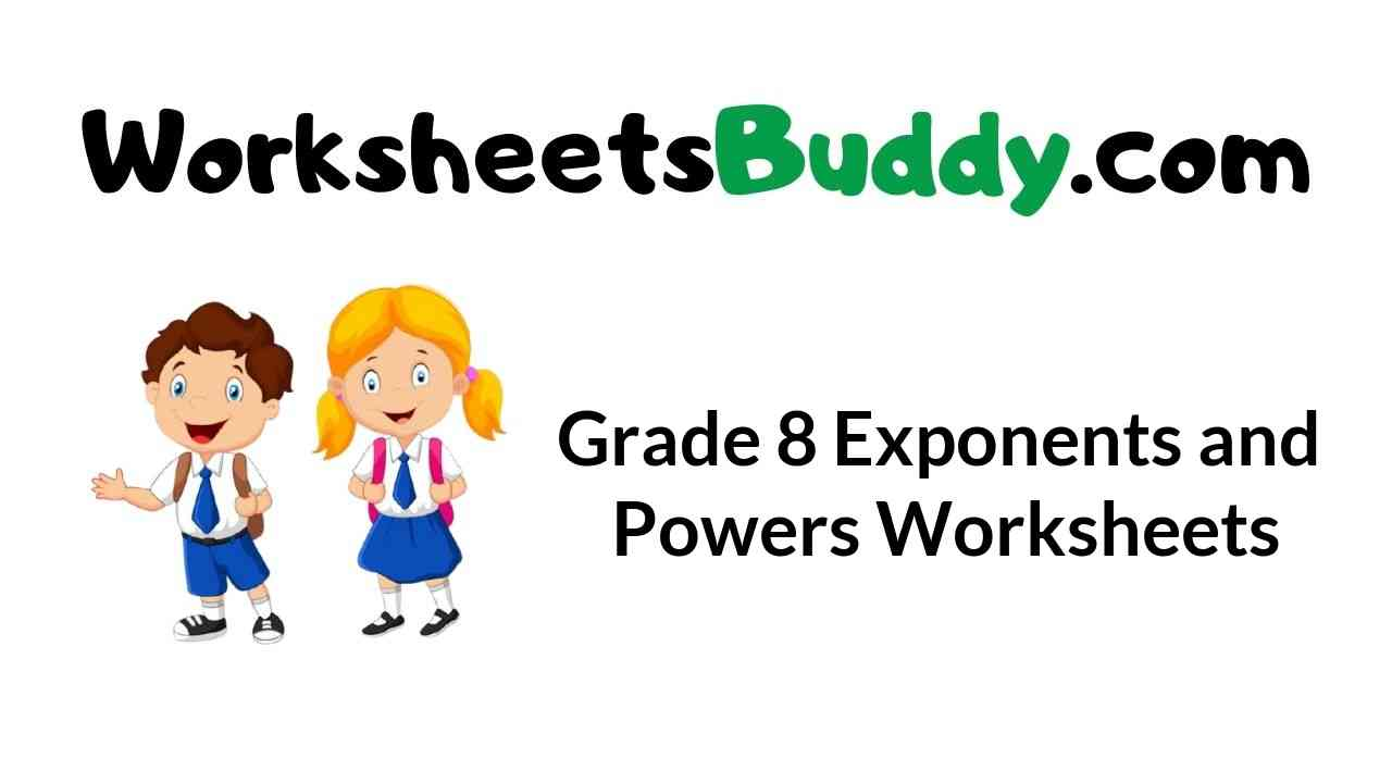 hight resolution of Grade 8 Exponents and Powers Worksheets - WorkSheets Buddy