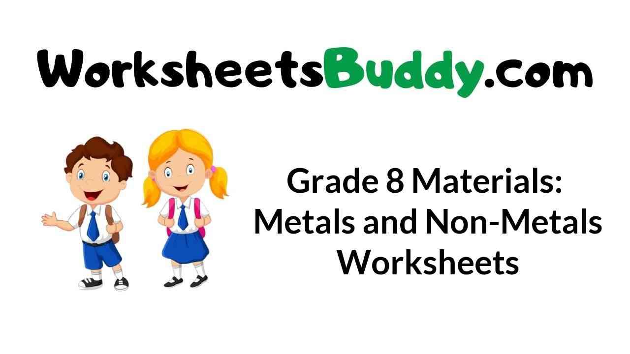 grade-8-materials-metals-and-non-metals-worksheets
