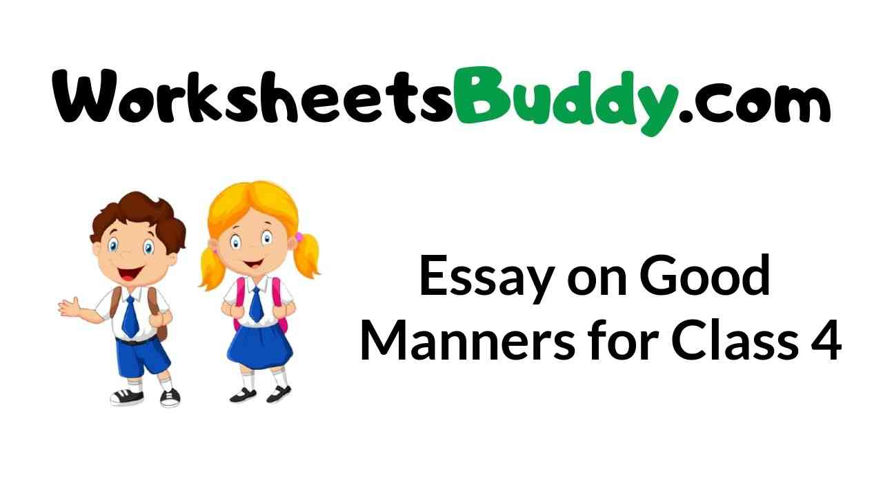 essay-on-good-manners-for-class-4