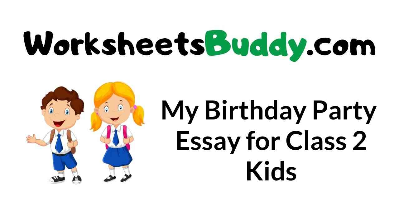 my-birthday-party-essay-for-class-2-kids