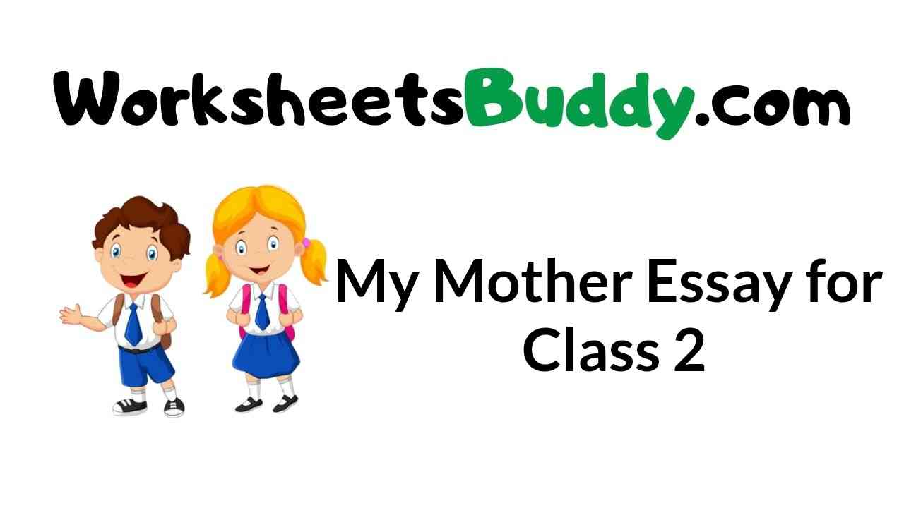 my-mother-essay-for-class-2