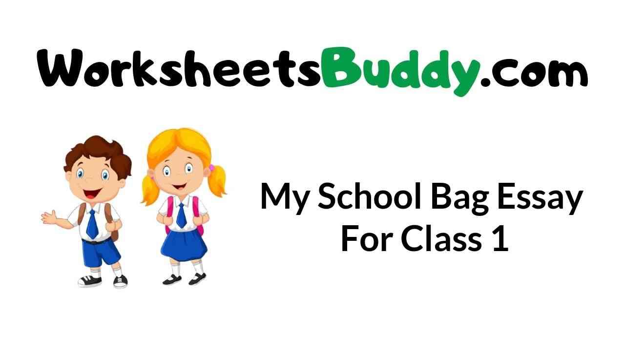 my-school-bag-essay-for-class-1
