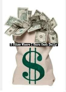 3 Sites Where I Earn Cash Daily