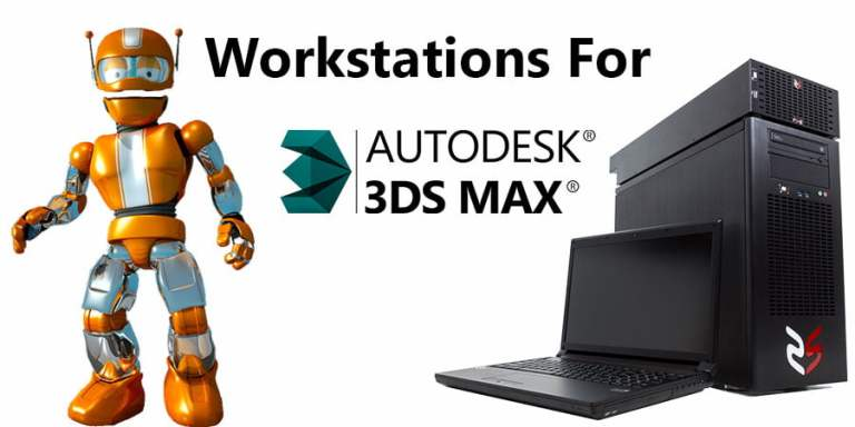 Recommended Computer Workstation For Autodesk 3ds Max