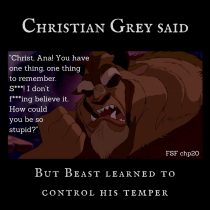 Christian Grey quote from when angry Ana is pregnant, set against picture of Beast angry with Belle