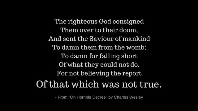 Extract from Oh Horrible Decree by Charles Wesley