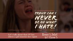 """Juliet from 1996 20th Century Fox adaptation of Romeo & Juliet, with quote """"Proud can I never be of what I hate"""" and text """"Let's talk about that Old Testament law where a girl marries her rapist"""""""