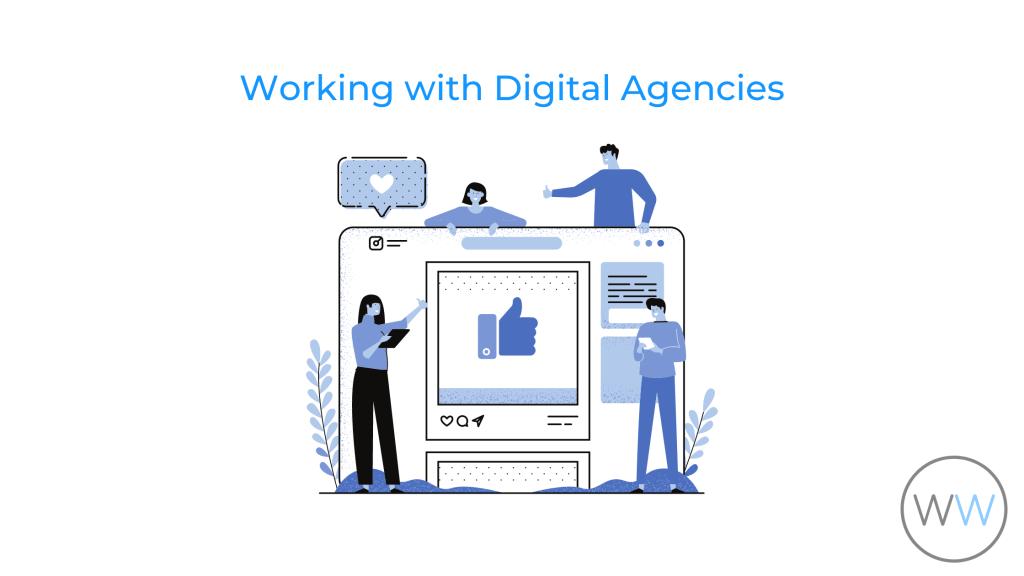 working with digital agencies