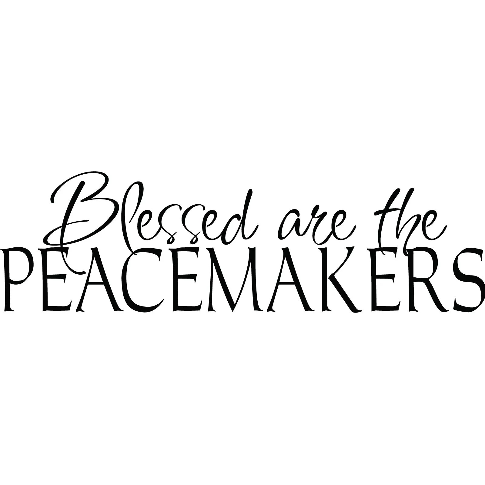 Blessed Are The Peacemakers Quote Wall Sticker / Decal